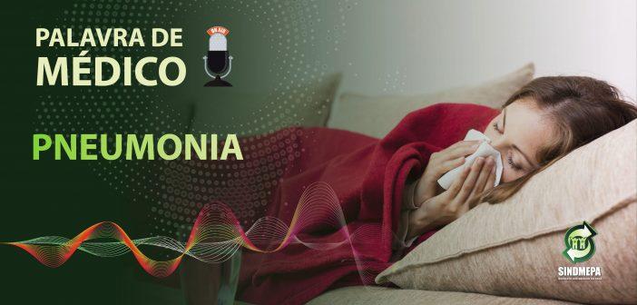 Palavra de Médico – Pneumonia